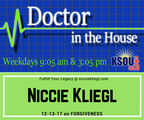 Dr in the House with Niccie Kliegl on Forgiveness