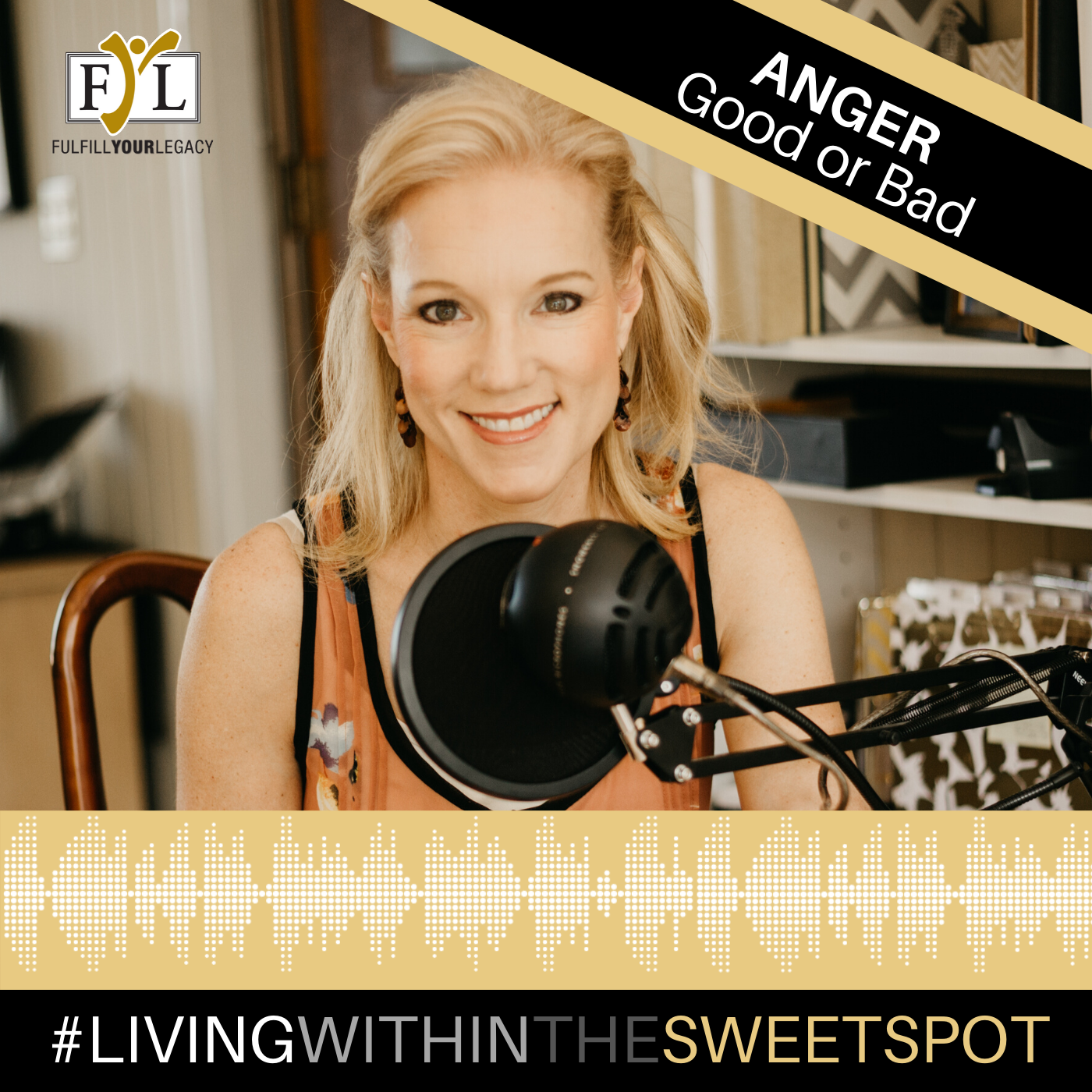 Living within the Sweet Spot Podcast - Anger, Good or Bad